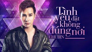 Tình Yêu Đặt Không Đúng Nơi - Chu Bin ( OFFICIAL Lyric Video )
