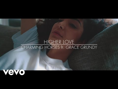 Charming Horses - Higher Love ft. Grace Grundy