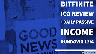 Bitfinite ICO Review + Daily passive income rundown 12/4 : USI-Tech, Chaingroup.