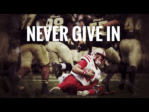 Never Give In: Nebraska Football - Life Motivation