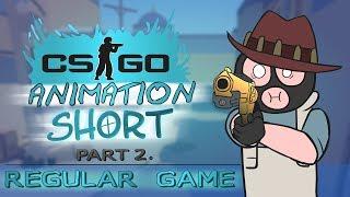 CS:GO Animation - SHORT [Part 2] Regular Game