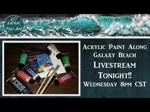 Acrylic Paint Along - Paint a Galaxy & Beach with me!!  Livestream w/ Lachri