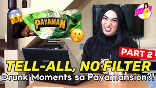 Tell-All, No Filter Questions - Part 2 | KINWENTO KO ANG DRUNK MOMENTS KO SA PAYAMANSION! KALURX!!!