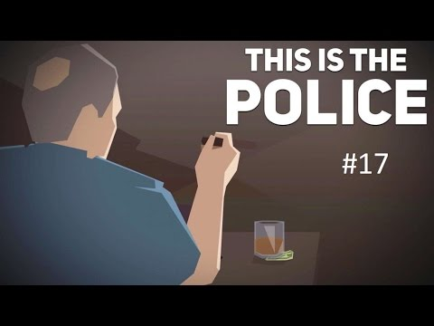 Let's Play - This Is The Police - Episode 17 [Interrogation? Meh. TORTURE!]