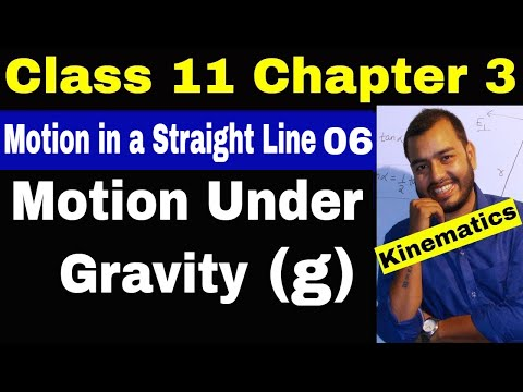 11 Chap 03 :Kinematics 06 || Motion Under Gravity || Motion in a Straight Line || Class 11 / JEE ||
