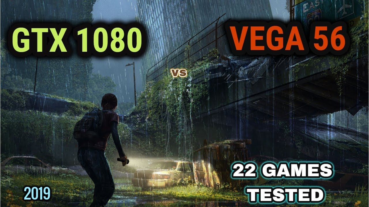 GTX 1080 vs RX Vega 56 , Which is worth in 2019 ?