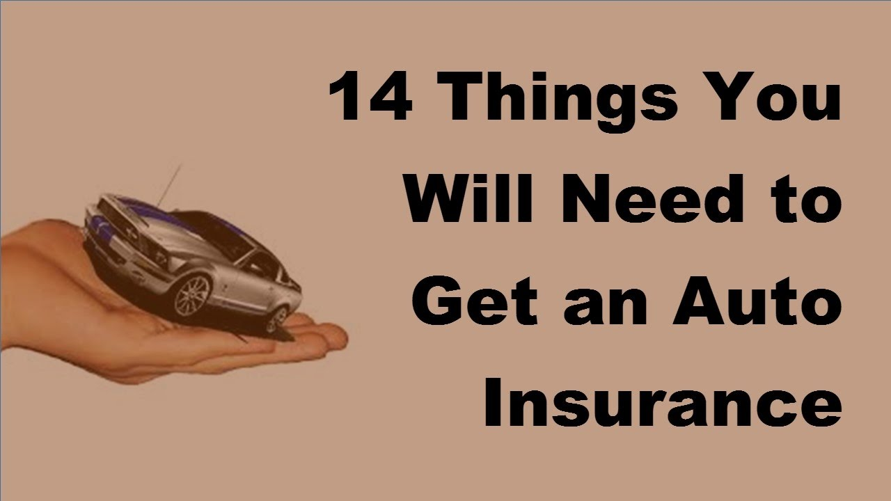 2017 Car Insurance 14 Things You Will Need To Get An Auto Insurance Quote