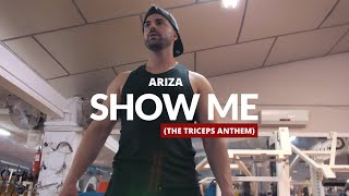 Ariza - Show Me (The Triceps Anthem) [Official Video]