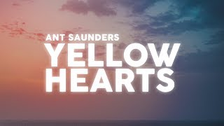 Ant Saunders - Yellow Hearts (Lyrics / Lyric Video)