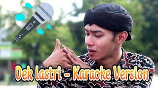 Dek Lastri - Karaoke Version