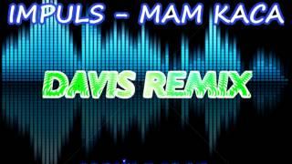 Impuls - Mam Kaca (DAVIS Remix)