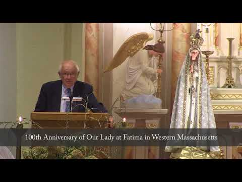 The 100th Anniversary of Our Lady at Fatima Western Massachusetts