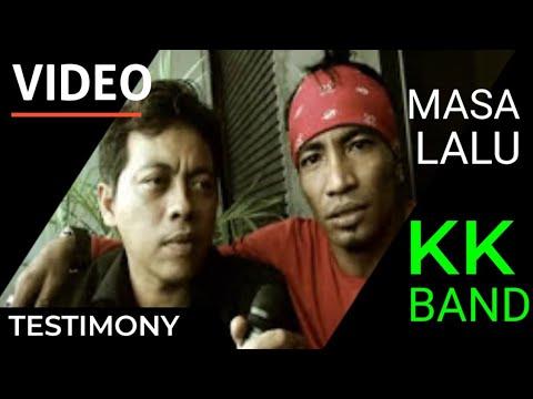 KK Band - Masa Lalu (Testimonial)