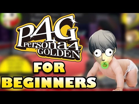PERSONA 4 GOLDEN FOR BEGINNERS