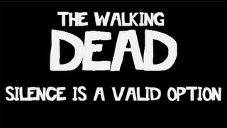 The Walking Dead: Silence is a valid option