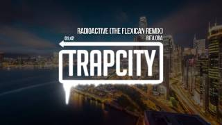 Repeat youtube video Rita Ora - Radioactive (The Flexican Remix)