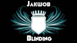 Jakwob - Blinding (BCee Remix)