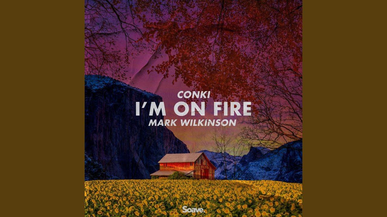 ConKi · Mark Wilkinson · Konrad Kiełpikowski - I'm On Fire