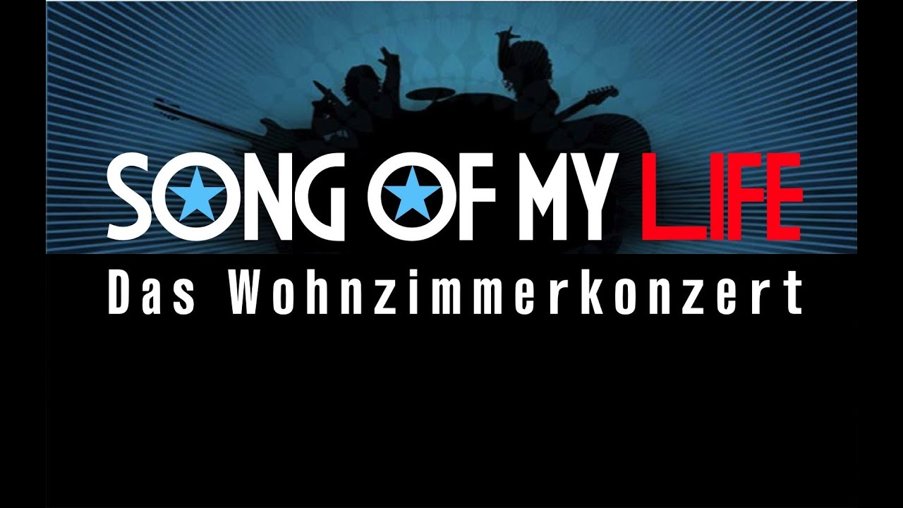 What Is Song Of My Life O The Wohnzimmerkonzert