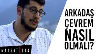 Arkadaşım Hoşgeldin ( Arkadaş Çevrem Nasıl Olmalı? ) - Serkan Aktaş
