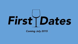 """First Dates"" the Web Series: Season 1 Trailer"