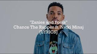 Chance The Rapper - Zanies and Fools ft. Nicki Minaj (Lyrics)