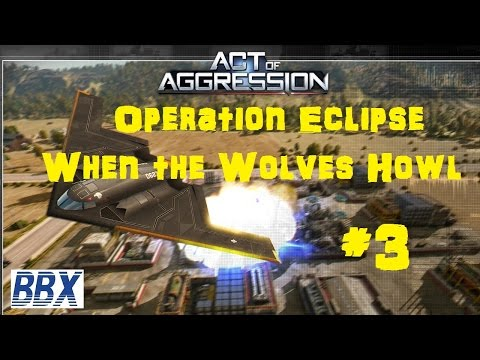 Act of Aggression Gameplay - Operation Eclipse - When the Wolves Howl
