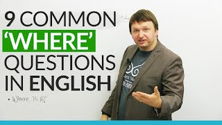 WH Questions in English: The most common WHERE Questions
