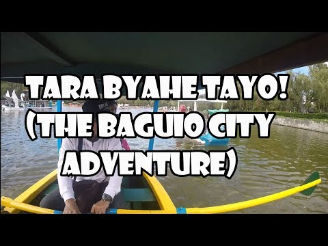 Vlog#7:TARA BYAHE TAYO: Summer Capital of the Philippines - Baguio City Adventure