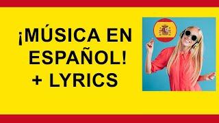 ¡Música en español! Spanish songs with lyrics and English subtitles