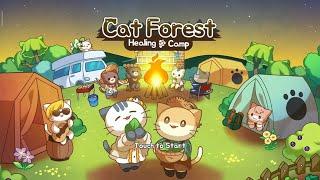 CAT FOREST - Healing Camp - Настоящий кошачий отдых - Android Cat Gameplay