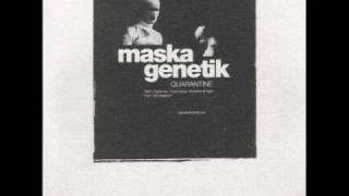 Maska Genetik-Moments of Truth