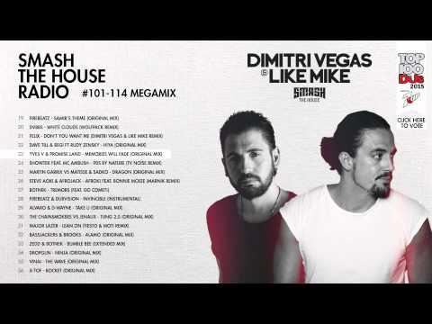 Dimitri Vegas & Like Mike - Smash The House Radio #101-114 MEGAMIX