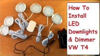 Campervan LED Downlight & Dimmer Install VW T4 Camper Conversion LED Lights