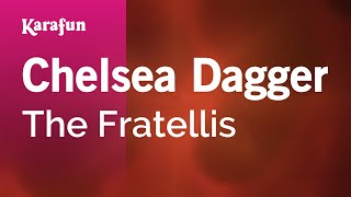 Karaoke Chelsea Dagger - The Fratellis *