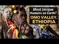 Most Unique Humans on Earth? Inside Ethiopia's Omo Valley