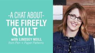 Chat with Lindsey Neill about the Firefly Quilt