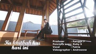 Download Fatria nata - Ku Khitbah Kau Hari Ini (Official MTV)