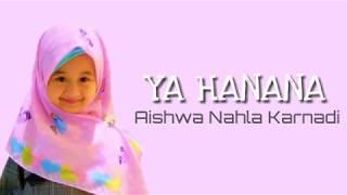 AISHWA NAHLA - YA HANANA ( LIRIK )