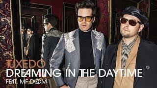 Tuxedo - Dreaming in the Daytime (Feat. MF DOOM) // Tuxedo III