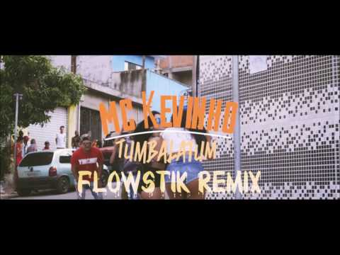 MC Kevinho - Tumbalatum FlowStik Remix