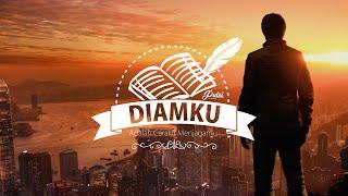 DIAMKU ADALAH CARAKU MENJAGAMU || Musikalisasi Puisi