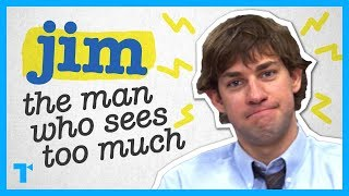 Jim Halpert, The Office's Consciousness