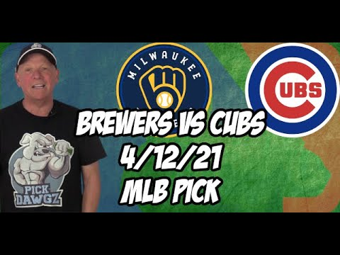 Milwaukee Brewers vs Chicago Cubs 4/12/21 MLB Pick and Prediction MLB Tips Betting Pick