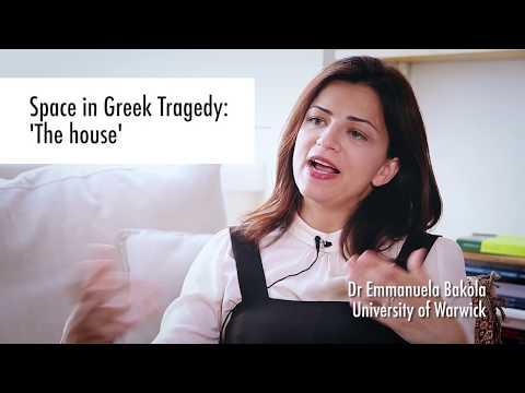 """""""Space in Greek Tragedy: the House"""" by Dr Emmanuela Bakola, University of Warwick"""