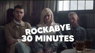 Clean Bandit - Rockabye ft. Sean Paul & Anne Marie (30 MINUTES LOOP) | REMIX