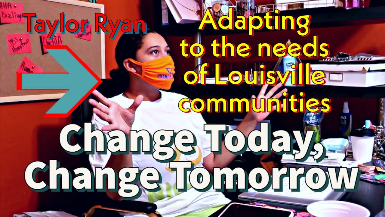 Adapting to community needs: Taylor Ryan of Louisville nonprofit Change Today, Change Tomorrow