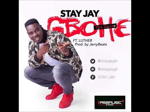 Stay Jay ft Luther - Gbohe (Prod by JerryBeats)
