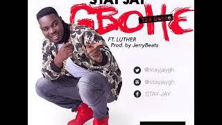 Stay Jay ft Luther - Gbohe (Prod by JerryBeats)