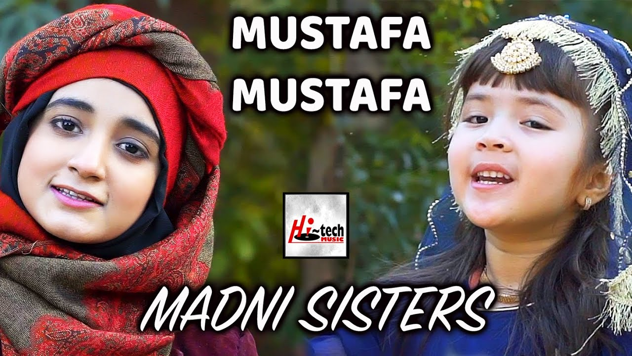 Download Madni Sisters - Mustafa Mustafa - 2021 New Heart Touching Beautiful Kids Nasheed - Hi-Tech Music